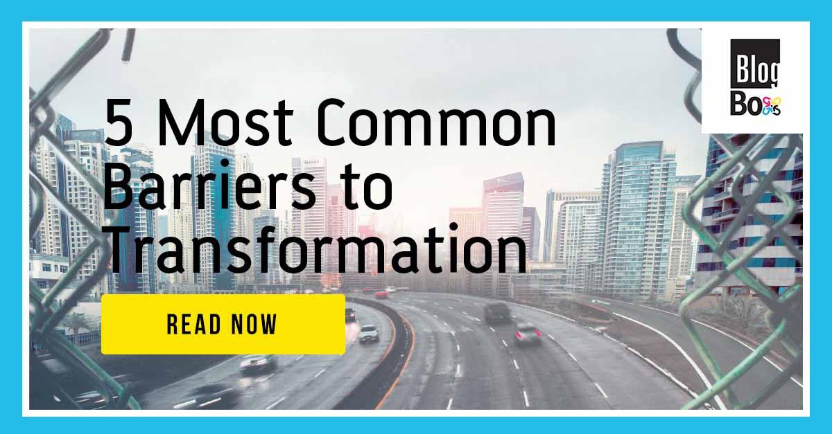 5 Most Common Barriers to Digital Transformation